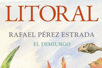 de la Revista Litoral dedicado a Rafael Pérez Estrada, coincidiendo con el XVI aniversario de su fallecimiento. Contaremos con la presencia del alcalde de Málaga y presidente de la fundación Rafael Pérez Estrada.