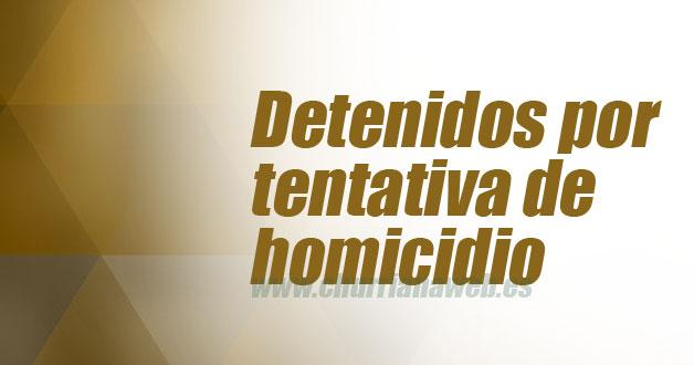 detenidos tentativa homicidio